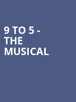 9 to 5 - The Musical at Raleigh Memorial Auditorium