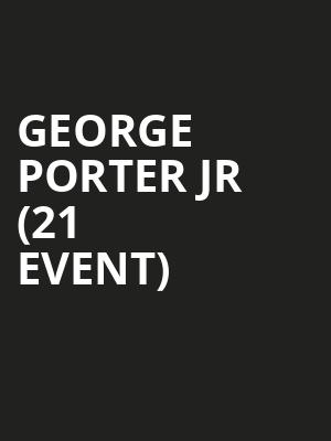 George Porter Jr (21+ Event) at Pour House Music Hall