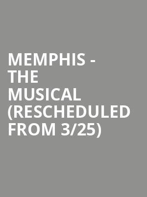 Memphis - The Musical (Rescheduled from 3/25) at Raleigh Memorial Auditorium