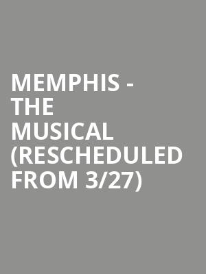 Memphis - The Musical (Rescheduled from 3/27) at Raleigh Memorial Auditorium