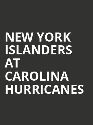 New York Islanders at Carolina Hurricanes at PNC Arena