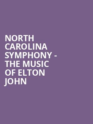 North Carolina Symphony - The Music of Elton John at Meymandi Concert Hall