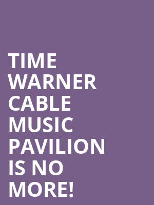 Time Warner Cable Music Pavilion is no more