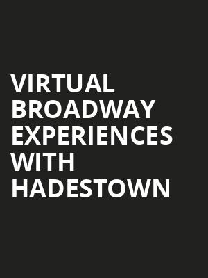 Virtual Broadway Experiences with HADESTOWN, Virtual Experiences for Raleigh, Raleigh