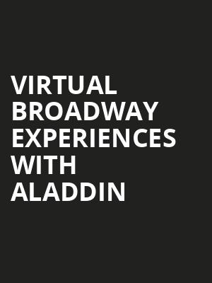 Virtual Broadway Experiences with ALADDIN, Virtual Experiences for Raleigh, Raleigh